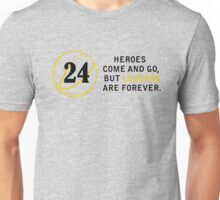 Heroes Come And Go But Legends Are Forever black Unisex T-Shirt