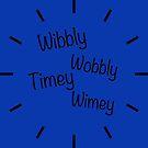 Wibbly Wobbly Timey Wimey by ginamitch