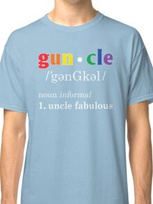 Gay Uncle Definition Shirt Gay Uncle is Fabulous Pride Shirt Classic T-Shirt