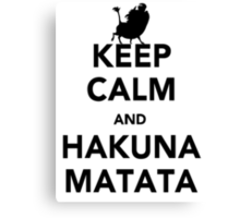 Keep Calm and Hakuna Matata new  Canvas Print