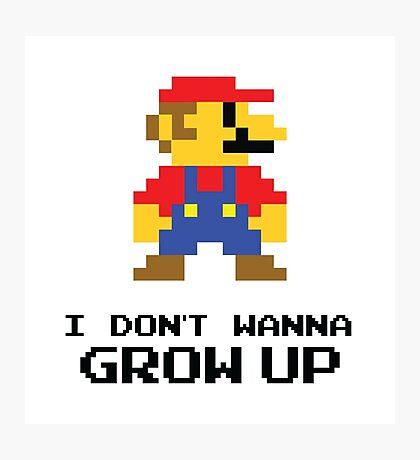 Mario - I Don't Wanna Grow Up Photographic Print