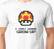 Mushroom - I Don't Wanna Grow Up Unisex T-Shirt