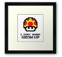 Mushroom - I Don't Wanna Grow Up Framed Print