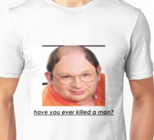 imitation george costanza killed a man Unisex T-Shirt