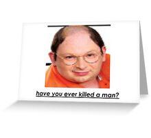 imitation george costanza killed a man Greeting Card