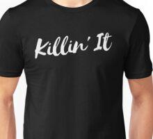 Killin' It 3 - White Unisex T-Shirt