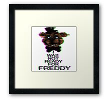 I Was Not Ready For Freddy Framed Print
