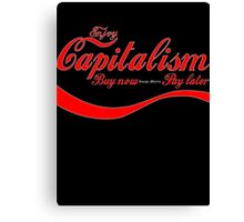 Capitalism - 'Buy Now, Pay Later' Canvas Print