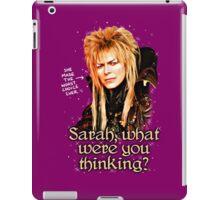 What were you thinking, Sarah? Labyrinth Jareth iPad Case/Skin