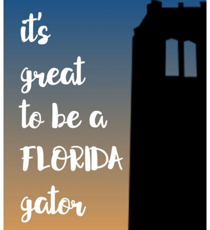 it's great to be a florida gator Sticker