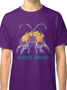 Absolutely Crabulous! (Tamatoa) Classic T-Shirt