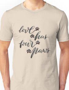 Love has four paws Unisex T-Shirt