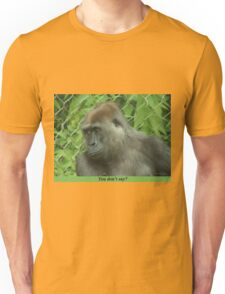 You don't say? T-Shirt