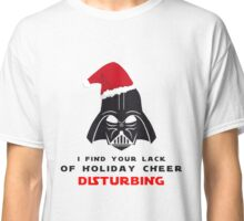 I Find Your Lack Of Holiday Cheer Disturbing T-shirt Classic T-Shirt