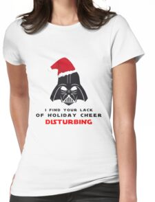I Find Your Lack Of Holiday Cheer Disturbing T-shirt Womens Fitted T-Shirt