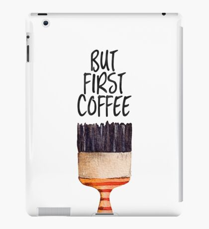 But first coffee Brush iPad Case/Skin