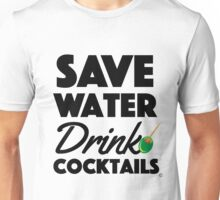 Save Water, Drink Cocktails Unisex T-Shirt