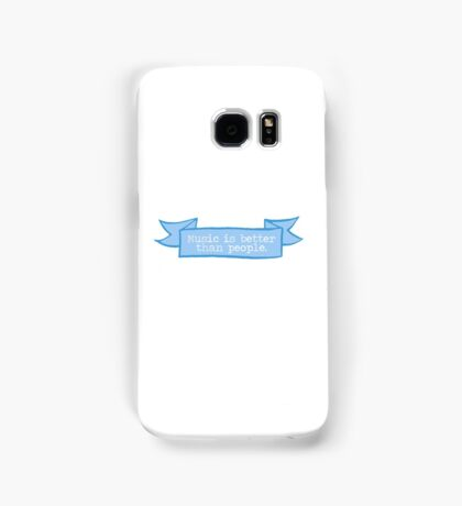 Music is better than people Samsung Galaxy Case/Skin