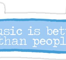Music is better than people Sticker