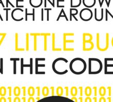 99 Little Bugs In The Code  Sticker