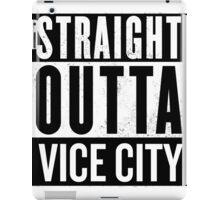Straight Outta Vice City (GTA) iPad Case/Skin