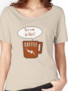 You Can Do This with Coffee Women's Relaxed Fit T-Shirt