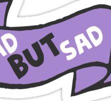 Rad but sad cute ribbon Sticker