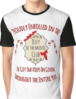 Proudly Enrolled in the Jelly of the Month Club Graphic T-Shirt