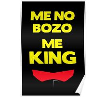 Me No Bozo, Me King Poster