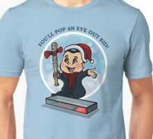 You'll Pop An Eye Out Kid! Unisex T-Shirt