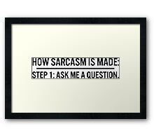 How Sarcasm is Made Framed Print