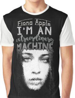 """I'm an extraordinary machine."" -Fiona Apple Graphic T-Shirt"
