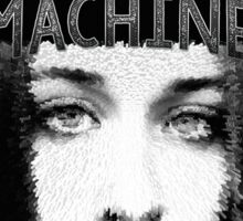 """I'm an extraordinary machine."" -Fiona Apple Sticker"