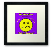 Mr. Nice Guy Framed Print