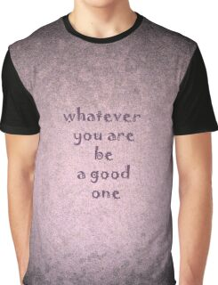 Be a good one by Nikki Ellina Graphic T-Shirt