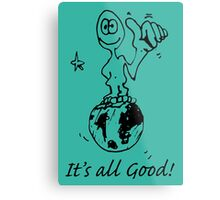 RELAX!   It's all GOOD! Metal Print