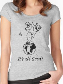 RELAX!   It's all GOOD! Women's Fitted Scoop T-Shirt