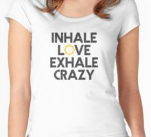 """Yoga Shirt - """"Inhale Love, Exhale Crazy"""" - Yoga Wear - Yoga Woman & Man Women's Fitted Scoop T-Shirt"""