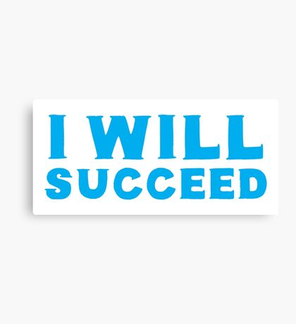 I WILL SUCEED Canvas Print