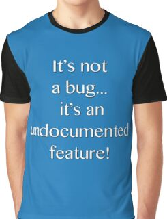 It's not a bug! - software engineering, developer, coding, debugging, debugger, computer programming Graphic T-Shirt