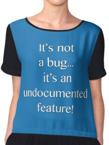It's not a bug! - software engineering, developer, coding, debugging, debugger, computer programming Chiffon Top