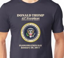 President Donald J. Trump Inauguration Day 2017 Unisex T-Shirt