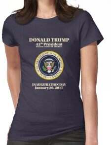 President Donald J. Trump Inauguration Day 2017 Womens Fitted T-Shirt