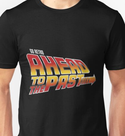 Go Retro - Ahead To The Past Unisex T-Shirt