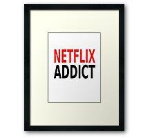 Netflix Addict Framed Print