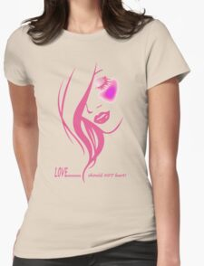 LOVE......should NOT hurt! Womens Fitted T-Shirt