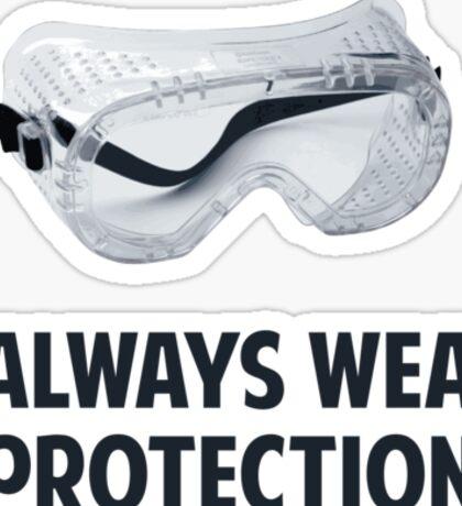 I Always Wear Protection Sticker