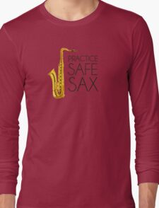 Practice Safe Sax Long Sleeve T-Shirt