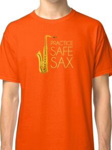 Practice Safe Sax Classic T-Shirt
