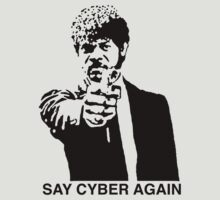 Say Cyber Again by WhyIsThisOpen